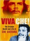 Image for Viva Che!  : the strange death and life of Che Guevara