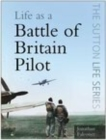 Image for Life as a Battle of Britain pilot
