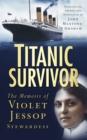 Image for Titanic survivor  : the memoirs of Violet Jessop, stewardess