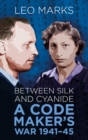 Image for Between silk and cyanide  : the story of SOE's code war