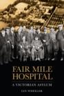 Image for Fair Mile Hospital  : a Victorian asylum