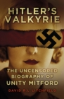 Image for Hitler's valkyrie  : the uncensored biography of Unity Mitford