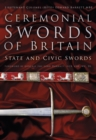 Image for Ceremonial swords of Britain  : state and civic swords