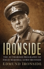 Image for Ironside  : the authorised biography of Lord Ironside, 1880-1959