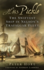 Image for HMS Pickle  : the swiftest ship in Nelson's Trafalgar fleet