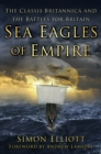 Image for Sea eagles of Empire  : the Classis Britannica and the battles for Britain