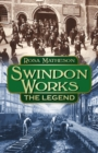 Image for Swindon Works  : the legend