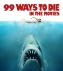 Image for 99 ways to die in the movies
