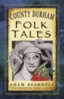 Image for County Durham folk tales