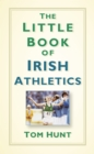 Image for The little book of Irish athletics