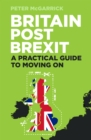 Image for Britain post Brexit  : a practical guide to moving on