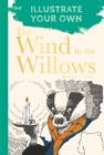 Image for The Wind in the Willows : Illustrate Your Own