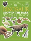 Image for The Ultimate Dinosaur Glow in the Dark Sticker Book