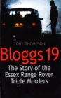 Image for Bloggs 19  : the story of the Essex Range Rover triple murders