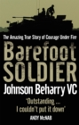 Image for Barefoot soldier  : the amazing true story of courage under fire