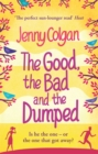 Image for The good, the bad and the dumped