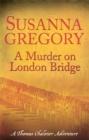 Image for A murder on London Bridge