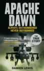 Image for Apache dawn  : always outnumbered, never outgunned