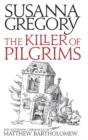 Image for The killer of pilgrims  : the sixteenth chronicle of Matthew Bartholomew
