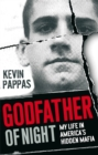Image for Godfather of night  : my life in America's hidden mafia