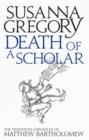 Image for Death of a scholar  : the twentieth chronicle of Matthew Bartholomew