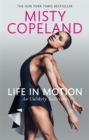 Image for Life in motion  : an unlikely ballerina