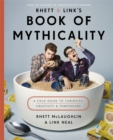 Image for Rhett & Link's book of mythicality  : a field guide to curiosity, creativity & tomfoolery