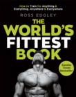 Image for The world's fittest book  : how to train for anything and everything, anywhere and everywhere