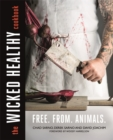 Image for The wicked healthy cookbook  : free from animals