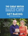 Image for The great British bake off: Get baking for friends & family