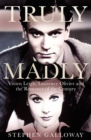 Image for Truly Madly : Vivien Leigh, Laurence Olivier, and the Romance of the Century