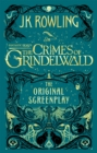 Image for Fantastic beasts, the crimes of Grindelwald  : the original screenplay