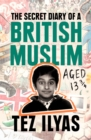 Image for The secret diary of a British Muslim aged 13 3/4