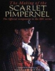 Image for The making of the Scarlet Pimpernel  : the official companion to the BBC series
