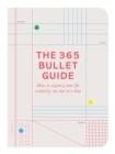 Image for The 365 bullet guide  : how to organize your life creatively, one day at a time