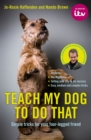 Image for Teach my dog to do that  : simple tricks for your four-legged friend