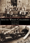 Image for South Wales Collieries Volume 3