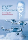 Image for Wolseley Radial Aero Engines : Lord Nuffield's Thwarted Venture