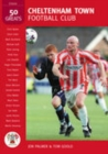 Image for Cheltenham Town Football Club : 50 Greats