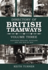 Image for The directory of British tramwaysVolume 3,: Northern England, Scotland and the Isle of Man