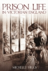 Image for Prison life in Victorian England