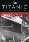 Image for Titanic  : the ship magnificentVol. 1: Design & construction