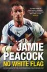 Image for Jamie Peacock  : no white flag