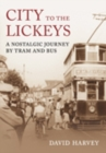 Image for City to the Lickeys  : a nostalgic journey by bus and tram