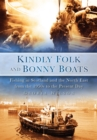 Image for Kindly folk and bonny boats  : fishing in Scotland and the North-East from the 1950s to the present day