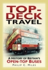 Image for Top-deck travel  : a history of Britain's open-top buses