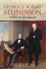 Image for George & Robert Stephenson  : a passion for success