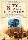 Image for City to the Black Country : A Nostalgic Journey by Bus & Tram