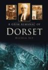 Image for A grim almanac of Dorset