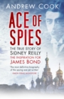 Image for Ace of spies: the true story of Sidney Reilly.